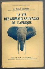 1938-Dr.GROMIER/LA VIE  DES ANIMAUX SAUVAGES-AFRIQUE//EDIT.PAYOT