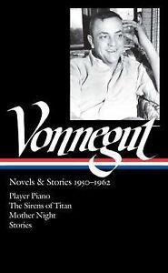 Library of America Kurt Vonnegut Edition Ser.: Vonnegut : Novels and Stories...