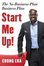 Start Me Up!: The No-Business-Plan Business Plan, , Eka, Ebong, Very Good, 2014-