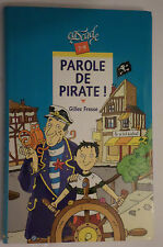 Parole de pirate ! Fresse Gilles