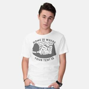 Home is Where Your Tent is Funny Camping Party Explore Adventure White T-Shirt
