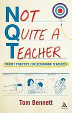 Not Quite a Teacher: Target Practice for Beginning Teachers, Very Good Condition