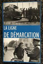 La ligne de démarcation: (1940-1944) E ALARY éd Perrin état quasi neuf