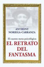 El Retrato Del Fantasma : El Cuento Meta-Psicológico by Anthony...