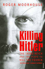 Killing Hitler: The Third Reich and the Plots Against the Fuhrer, 1844133222, Ne