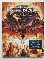 BD CHRONIQUES de La LUNE NOIRE 14 La Fin des Temps  EO 2008 TBE