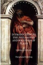 Introduction to the Philosophy and Writings of Plato by Thomas Taylor (2012,...
