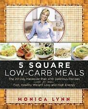 5 Square Low-Carb Meals: The 20-Day Makeover Plan with Delicious Recipes for Fas