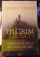 Pilgrim Heart : The Way of Jesus in Everyday Life by Darryl Tippens (2006, Paper
