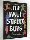 The Paul Street Boys - Pál utcai fiúk by Ferenc Molnár - NEW
