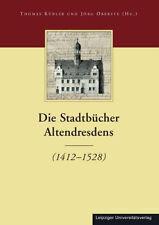 Die Stadtbücher Dresdens 1404-1535 und Altendresdens 1412-1528 Bd. 4 Neu u. OVP