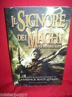 LAWRENCE WATT-EVANS Il signore dei maghi 2008 Prima Edizione Newton Compton
