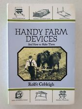 Handy Farm Devices and How to Make Them by Rolfe Cobleigh - Facsimile of 1910 ed