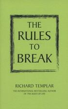 Rules to Break: A Personal Code for Living Your Life Your Way