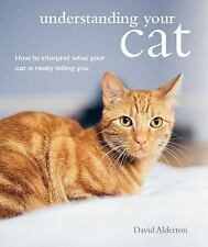 Understanding Your Cat: How to interpret what your cat is really telling you, ,