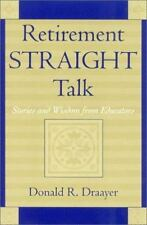 Retirement Straight Talk: Stories and Wisdom from Educators-ExLibrary