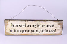 LARGE SHABBY Vintage Chic Love Wooden Wall Sign ~ To the world you may be one ~
