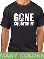 Gone Squatchin' T-Shirt Sasquatch Bigfoot Animal Planet Big Foot Funny Tee Shirt