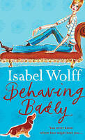 Behaving Badly, Wolff, Isabel, Used; Acceptable Book