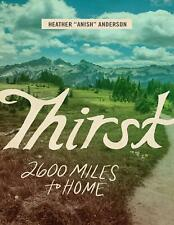 Thirst: 2600 Miles to Home 2019 by Heather Anderson (E-B0K&AUDI0B00K||E-MAILED)