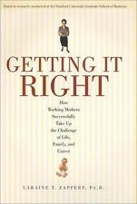 Getting It Right: How Working Mothers Successfully Take Up the Challenge of Li..
