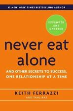Never Eat Alone, Expanded and Updated : And Other Secrets to Success, One...