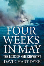 FOUR WEEKS IN MAY HMS COVENTRY FALKLANDS WAR RN ROYAL NAVY HAT DYKE BOOK
