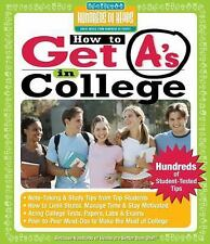 How to Get A's in College: Hundreds of Student-Tested Tips