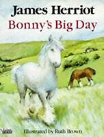 Bonny's Big Day by James Herriot~Ruth Brown