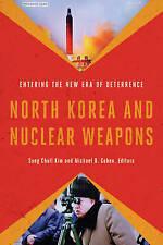 Corea del Nord e le armi nucleari: inserimento della nuova era di deterrenza da.