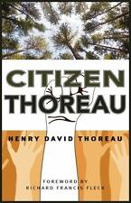 Citizen Thoreau: Walden, Civil Disobedience, Life Without Principle, Slavery in