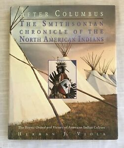 After Columbus: The Smithsonian Chronicle of the North American Indians, H Viola