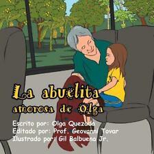La Abuelita Amorosa de Olga by Olga Quezada (2015, Paperback)