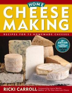 Home Cheese Making: Recipes for 75 Homemade Cheese