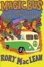 Magic Bus: On the Hippie Trail From Istanbul to India, MacLean, Rory, New Book