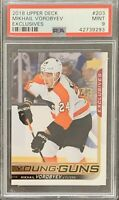 2018 19 UPPER DECK Mikhail Vorobyev YOUNG GUNS EXCLUSIVES RC ROOKIE PSA 9 #/100