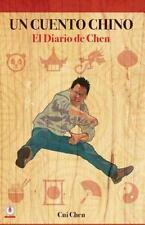 Un Cuento Chino : El Diario de Chen by Cui Chen (2015, Paperback)