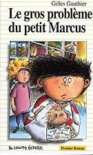 Gros Probleme du Petit Marcus by Gauthier, Gilles-ExLibrary