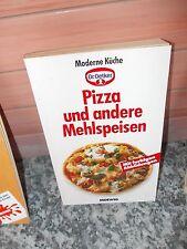 Pizza und andere Mehlspeisen, ein Dr. Oetker Moderne Küche Buch, aus dem Moewig
