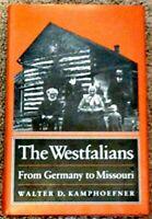 Princeton Legacy Library: The Westfalians by Walter D. Kamphoefner (1987, Hardco