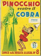 COMICS della BRIGATA ALLEGRA n° 8 (Nerbini, 1949) PINOCCHIO contro il cobra