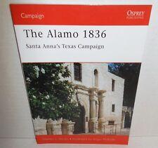 BOOK OSPREY Campaign #89 The Alamo 1836 Santa Anna's Texas Campaign 2008 Ed