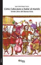 Como Cuba Puso a Bailar Al Mundo by Juan Carlos Roque Garcia (2016, Paperback)