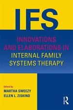 INNOVATIONS AND ELABORATIONS IN INTERNAL FAMILY SYSTEMS THERAPY - SWEEZY, MARTHA