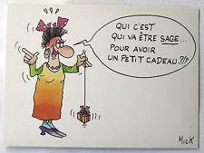Carte postale Humour Mick Qui va etre sage pour avoir un cadeau , CPSM