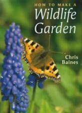 How to Make a Wildlife Garden,Chris Baines