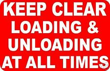 KEEP CLEAR LOADING UNLOADING  SIGN/NOTICE L