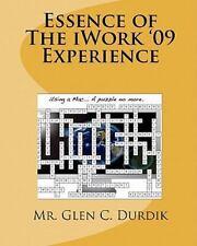 Essence of the iWork '09 Experience by Glen C. Durdik (2009, Paperback)