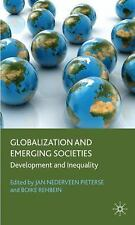 Globalization and Emerging Societies : Development and Inequality by Jan...
