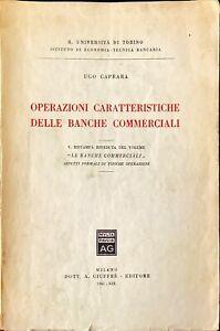 OPERAZIONI CARATTERISTICHE DELLE BANCHE COMMERCIALI - UGO CAPRARA - GIUFFRÈ 1941